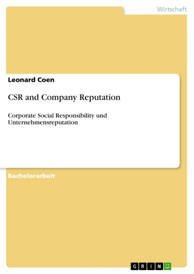 CSR and Company Reputation: Corporate Social Responsibility und Unternehmensreputation - Leonard Coen
