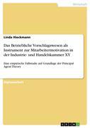 Hieckmann, Linda: Das Betriebliche Vorschlagswesen als Instrument zur Mitarbeitermotivation in der Industrie- und Handelskammer XY