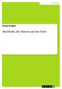 Probst, Ernst: Machbuba. Die Sklavin und der Fürst