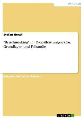 Akademische Schriftenreihe: Benchmarking - Mit dem Fokus auf Dienstleistungsunternehmen - Horak, Stefan