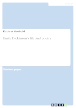 Emily Dickinson's life and poetry