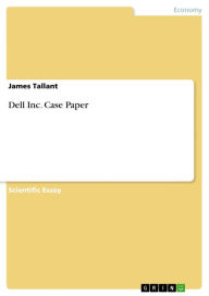 Dell Inc. Case Paper - James Tallant