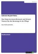 Weydert-Bales, Gabriele: Das Empowerment-Konzept und dessen Nutzen für die Beratung in der Pflege