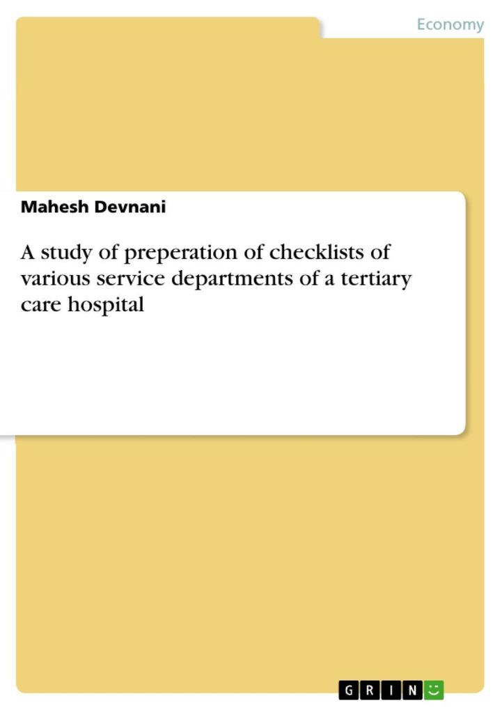 A study of preperation of checklists of various service departments of a tertiary care hospital als eBook von Mahesh Devnani - GRIN Publishing