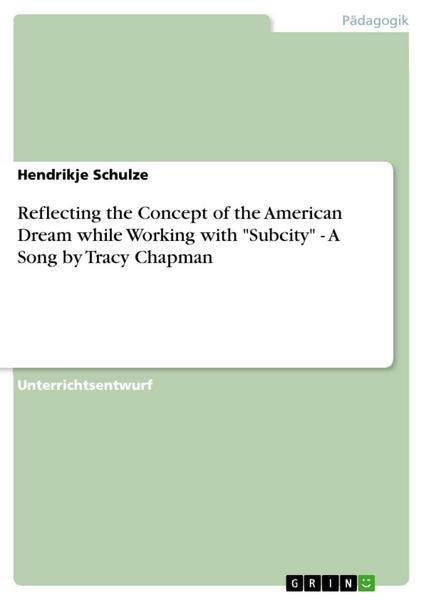 Reflecting the Concept of the American Dream while Working with 'Subcity' -  A Song by Tracy Chapman