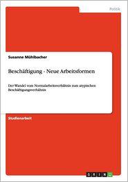 Beschaftigung - Neue Arbeitsformen - Susanne Muhlbacher