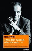 Wall, Hans: Aus dem Jungen wird nie was ...