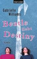 Beatle liebt Destiny - Andrea Stumpf, Gabriele Werbeck, Gabrielle Williams