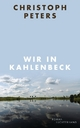 Wir in Kahlenbeck - Christoph Peters
