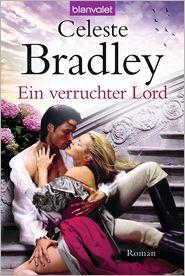 Ein verruchter Lord: Roman - Celeste Bradley, Cora Munroe