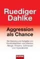 Aggression als Chance - Ruediger Dahlke
