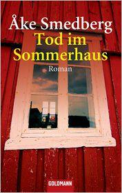 Tod im Sommerhaus: Roman - Åke Smedberg, Holger Wolandt