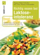 Kihm-Schreiber, Dagmar: Richtig essen bei Laktoseintoleranz