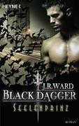 Ward, J. R.: Black Dagger 21. Seelenprinz