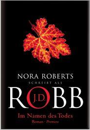 Im Namen des Todes: Roman - J.D. Robb, Uta Hege