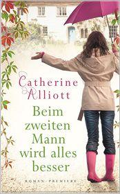Beim zweiten Mann wird alles besser - Catherine Alliott, Kattrin Stier