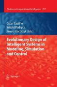 Evolutionary Design of Intelligent Systems in Modeling, Simulation and Control