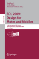 SDL 2009: Design for Motes and Mobiles - Rick Reed; Attila Bilgic; Reinhard Gotzhein