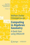 Decker, Wolfram;Lossen, Christoph: Computing in Algebraic Geometry