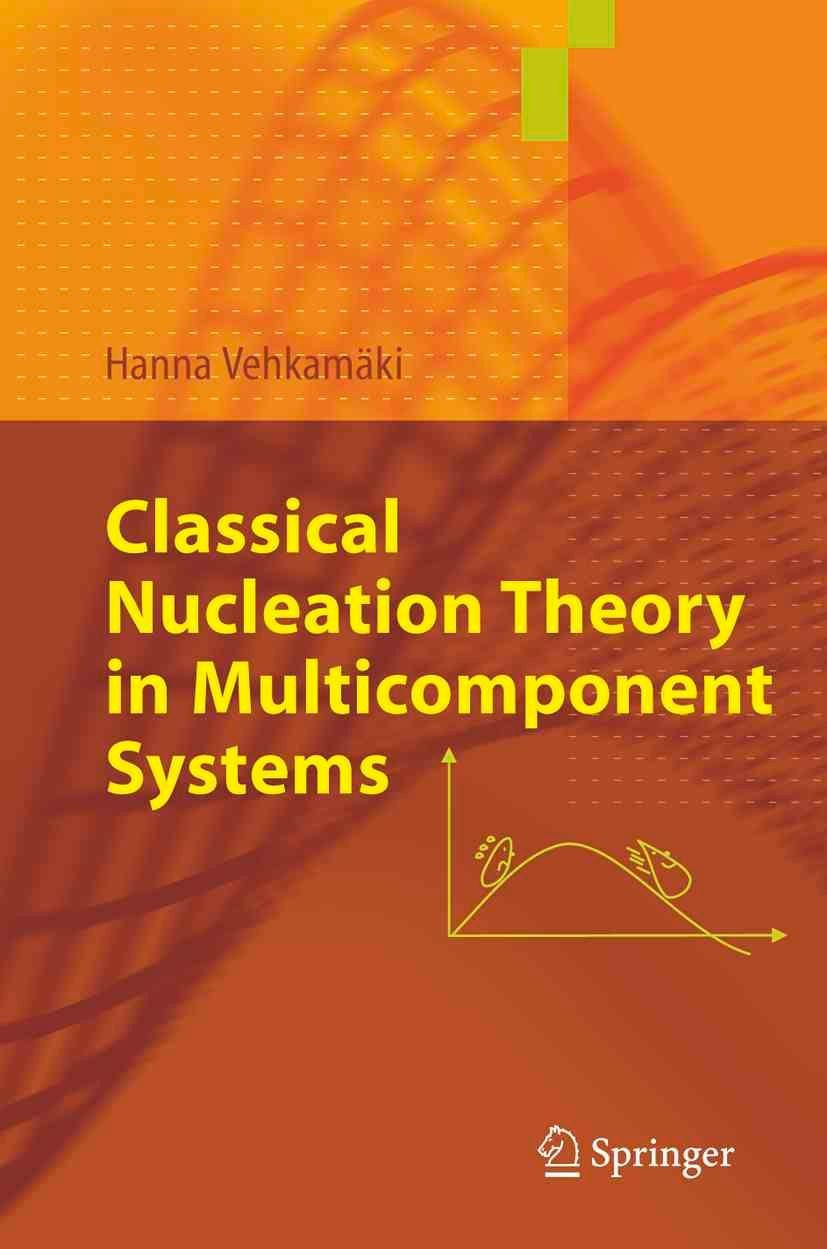 Classical Nucleation Theory in Multicomponent Systems - Hanna Vehkamaki