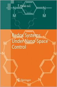 Redox Systems Under Nano-Space Control - Toshikazu Hirao (Editor)