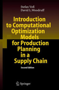 Introduction to Computational Optimization Models for Production Planning in a Supply Chain - Stefan Voss
