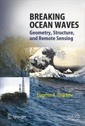 Breaking Ocean Waves: Geometry, Structure and Remote Sensing - Sharkov, Eugene A.
