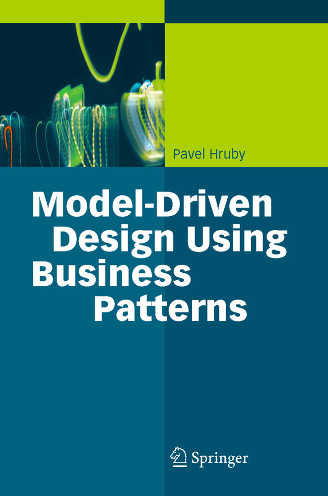 Model-Driven Design Using Business Patterns als Buch von Pavel Hruby - Springer