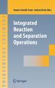 Integrated Reaction and Separation Operations - Henner Schmidt-Traub; Andrzej Gorak