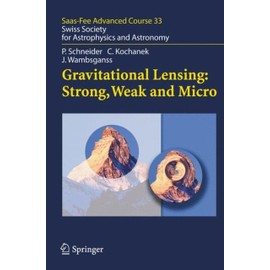 Gravitational Lensing: Strong, Weak and Micro - Collectif