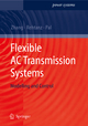 Flexible AC Transmission Systems: Modelling and Control - Xiao-Ping Zhang; Christian Rehtanz; Bikash Pal