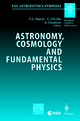 Astronomy, Cosmology and Fundamental Physics - Peter A. Shaver; Luigi Lella; Alvaro Gimenez