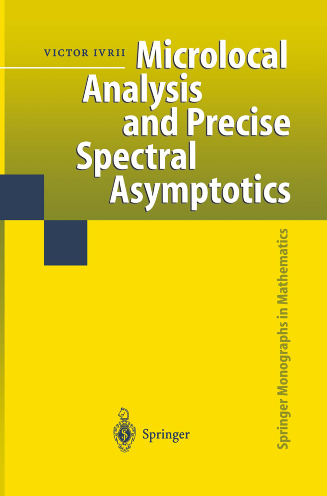 Microlocal Analysis and Precise Spectral Asymptotics als Buch von Victor Ivrii - Springer
