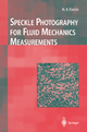 Speckle Photography for Fluid Mechanics Measurements - Nikita A. Fomin