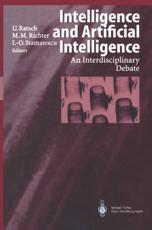 Intelligence and Artificial Intelligence - Ulrich Ratsch (editor), Michael M. Richter (editor), Ion-Olimpiu Stamatescu (editor)