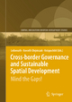 Cross-border Governance and Sustainable Spatial Development - Markus Leibenath; Ewa Korcelli-Olejniczak; Robert Knippschild