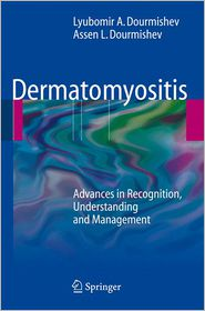 Dermatomyositis: Advances in Recognition, Understanding and Management - Foreword by Gerd Plewig, Assen Lyubenov Dourmishev, Lyubomir A. Dourmishev