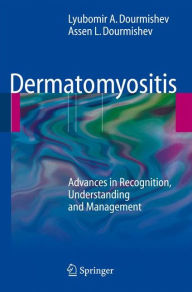 Dermatomyositis: Advances in Recognition, Understanding and Management - Lyubomir A. Dourmishev