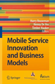 Mobile Service Innovation and Business Models - Harry Bouwman
