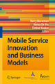 Mobile Service Innovation and Business Models - Harry Bouwman; Henny De Vos; Timber Haaker