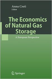 The Economics of Natural Gas Storage: A European Perspective - Anna Creti