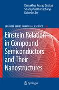 Bhattacharya, Sitangshu;De, Debashis;Ghatak, Kamakhya Prasad: Einstein Relation in Compound Semiconductors and Their Nanostructures