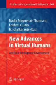 New Advances in Virtual Humans: Artificial Intelligence Environment - Nadia Magnenat-Thalmann