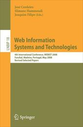 Web Information Systems and Technologies: 4th International Conference, WEBIST 2008, Funchal, Madeira, Portugal, May 4-7, 2008, Re - Cordeiro, Jose / Hammoudi, Slimane / Filipe, Joaquim