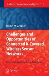 Challenges and Opportunities of Connected K-Covered Wireless Sensor Networks: From Sensor Deployment to Data Gathering - Ammari, Habib M.