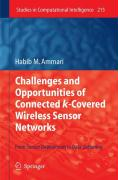 Opportunities and Challenges of Connected k-Covered Wireless Sensor Networks