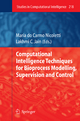 Computational Intelligence Techniques for Bioprocess Modelling, Supervision and Control - Maria Carmo Nicoletti