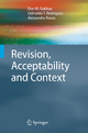 Revision, Acceptability and Context - Dov M. Gabbay; Odinaldo T. Rodrigues; Alessandra Russo