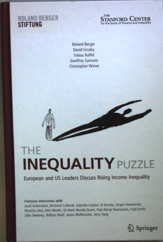 The Inequality Puzzle: European and US Leaders Discuss Rising Income Inequality. - Berger, Roland, David Grusky and Tobias Raffel