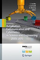 Automation, Communication and Cybernetics in Science and Engineering 2009/2010 - Jeschke, Sabina / Isenhardt, Ingrid / Henning, Klaus